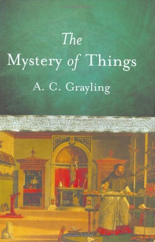 The Mystery of Things by A. C. Grayling (2004-02-01)