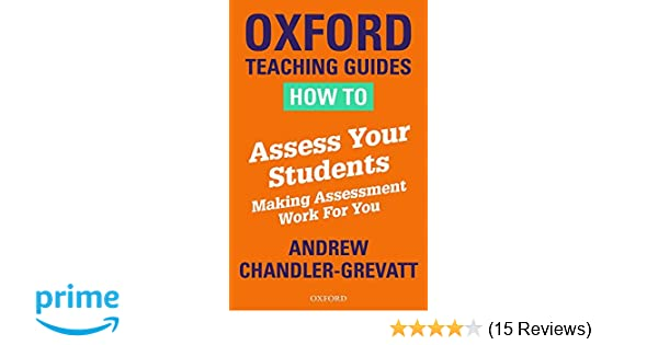 11a251547f How to Assess Your Students: Making Assessment Work For You  Chandlergrevatt: Amazon.co.uk: Andrew Chandler-Grevatt: Books