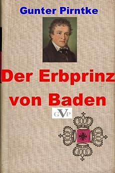 Der Erbprinz von Baden von [Pirntke, Gunter]
