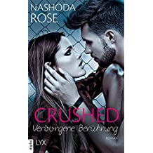 Crushed - Verborgene Berührung (Crushed-Reihe 4) (German Edition)