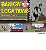 [(Banksy Locations (& Tours): Vol.1: An Unofficial History of Art Locations in London)] [ By (author) Martin Bull ] [December, 2013]