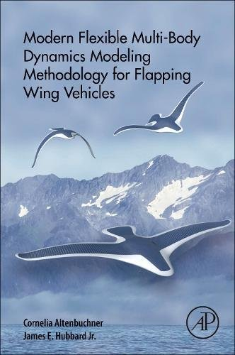 modern-flexible-multi-body-dynamics-modeling-methodology-for-flapping-wing-vehicles