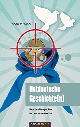 Ostdeutsche Geschichte(n): Neue Enthüllungen über ein Land vor unserer Zeit