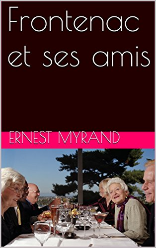frontenac-et-ses-amis-french-edition
