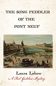 The Song Peddler of the Pont Neuf by [Lebow, Laura]
