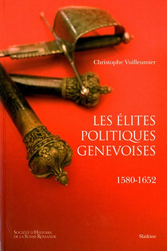 Les lites politiques genevoises : 1580-1652