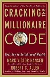 Cracking the Millionaire Code: Your Key to Enlightened Wealth by Mark Victor Hansen (2005-05-31)