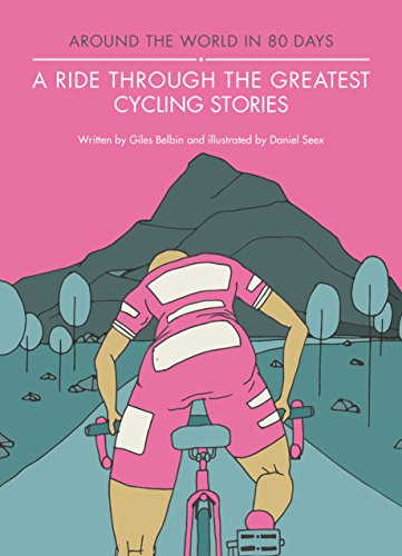 A Ride Through the Greatest Cycling Stories (Around the World in 80 Rides)