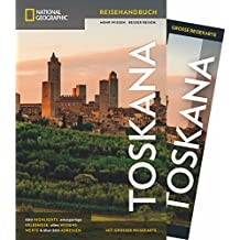National Geographic Reisehandbuch Toskana: Der ultimative Reiseführer zu allen Sehenswürdigkeiten. Mit Geheimtipps und praktischer Karte für alle Traveler. NEU 2018