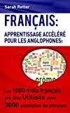 francais apprentissage acc?l?r? pour les anglophones les 1000 mots fran?ais les plus utilis?s avec 3000 exemples de phrases