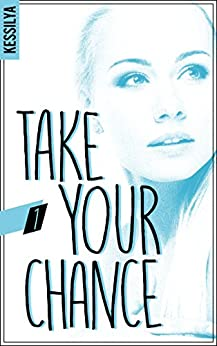 Take your chance - 1 - Zoé (BMR) par [Kessilya]