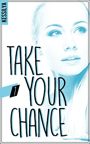 Take your chance (2017) - Kessilya