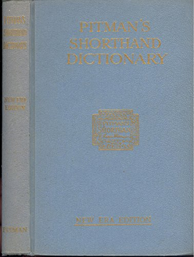 pitman's shorthand dictionary (new era edition)