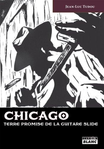 CHICAGO Terre promise de la guitare slide