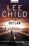 Outlaw: Ein Jack-Reacher-Roman (Die Jack-Reacher-Romane, Band 12)