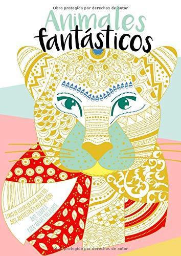 Animales fantásticos. Libro de colorear para adultos: Arte antiestrés y relajación, arte terapia, para soñar y relajarse, Din A4 (Naturaleza Viva)