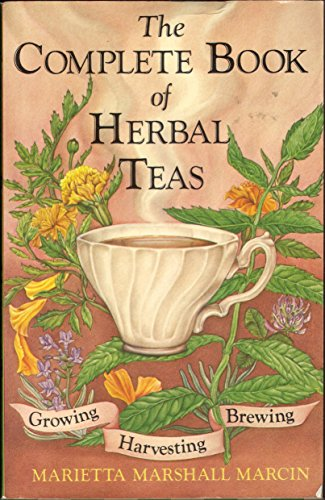 The Complete Book of Herbal Teas by Marietta Marshall Marcin (12-Mar-1984) Paperback