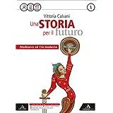 Storia futuro. Con Atlante. Con e-book. Con espansione online. Per gli Ist. professionali: 1