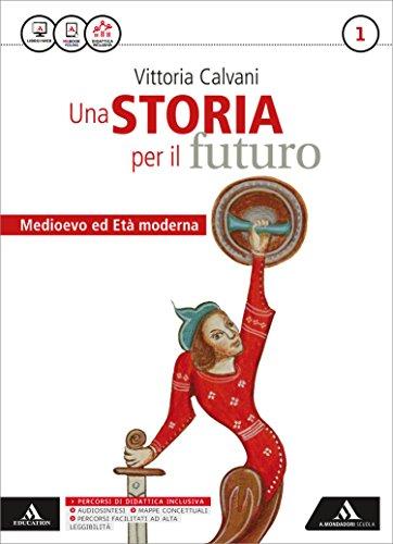 Storia futuro. Con Atlante. Per gli Ist. professionali. Con e-book. Con espansione online: 1