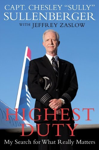 Highest Duty: My Search for What Really Matters by Chesley B., III Sullenberger (2009-10-13)