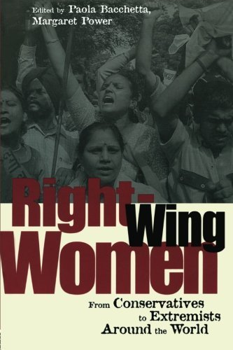 Right-Wing Women: From Conservatives to Extremists Around the World by Bacchetta, Paola, Power, Margaret (2002) Paperback