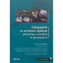 Échographie en anesthésie régionale: périphérique, médullaire et périmédullaire.