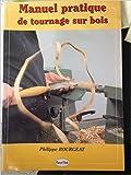manuel pratique de tournage sur bois de philippe bourgeat richard gay illustrations olivier smits photographies 1 septembre 2008