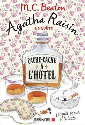 Agatha Raisin enquête 17 - Cache-cache à l'hôtel : Le soleil la mer... et la taule ! (A.M. ROM.ETRAN) par  Albin Michel