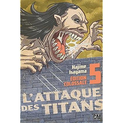 L'Attaque des Titans Edition Colossale T05 (L'Attaque des Titans - Edition colossale t. 5)