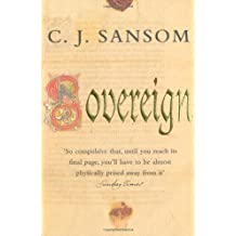By C. J. Sansom Sovereign: 3 (The Shardlake Series) (New edition)