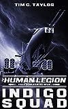 Indigo Squad (The Human Legion Book 2) by Tim C. Taylor