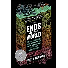 The Ends of the World: Volcanic Apocalypses, Lethal Oceans, and Our Quest to Understand Earth\'s Past Mass Extinctions
