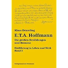 E. T. A. Hoffmann: Die großen Erzählungen und Romane. Einführung in Leben und Werk - Band 2