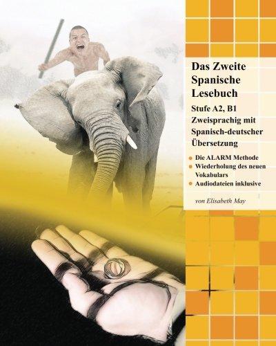 Das Zweite Spanische Lesebuch: Stufen B1 und B2 Zweisprachig mit Spanisch-deutscher Übersetzung (Gestufte Spanische Lesebücher)