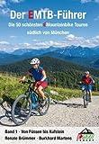 Der EMTB-Führer: die 50 schönsten EMountainbiketouren südlich von München - Burkhard Martens, Renate Brümmer