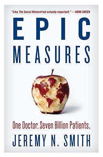 Epic Measures: One Doctor. Seven Billion Patients