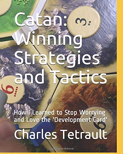 Catan: Winning Strategies and Tactics: How I Learned to Stop Worrying and Love the \'Development Card\'