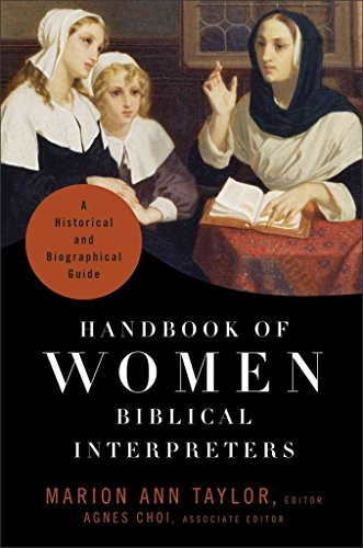 handbook-of-women-biblical-interpreters-a-historical-and-biographical-guide-edited-by-marion-ann-tay