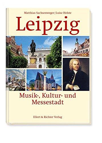Leipzig: Musik-, Kultur- und Messestadt