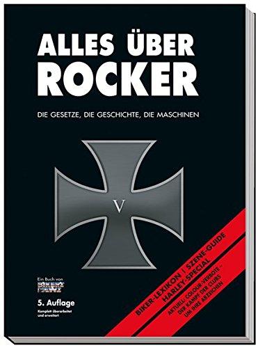 Alles über Rocker: Die Gesetze, die Geschichte, die Maschinen (Autos über Alles)