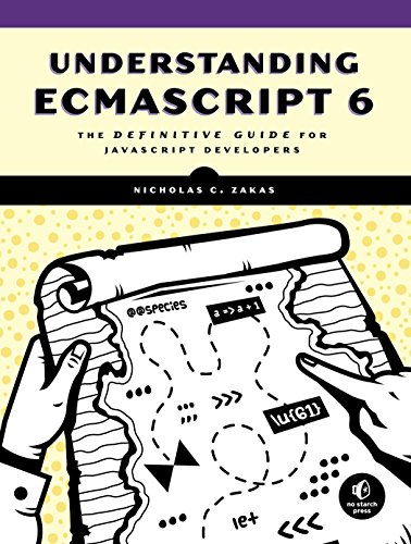 Understanding ECMAScript6: The Definitive Guide for JavaScript Developers
