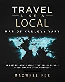 Travel Like a Local - Map of Karlovy Vary: The Most Essential Karlovy Vary (Czech Repuplic) Travel Map for Every Adventure