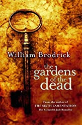 The Gardens Of The Dead (Father Anselm Novels) by William Brodrick (2006-03-16)
