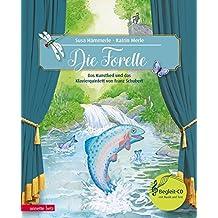 Die Forelle: Das Kunstlied und das Klavierquintett von Franz Schubert (Musikalisches Bilderbuch mit CD)