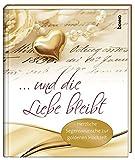 Geschenkbuch »… und die Liebe bleibt«: Herzliche Segenswünsche zur Goldenen Hochzeit