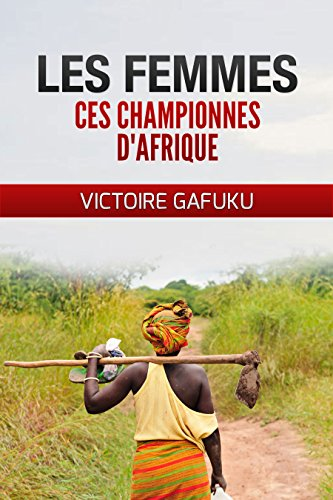 Couverture du livre LES FEMMES CES CHAMPIONNES D'AFRIQUE