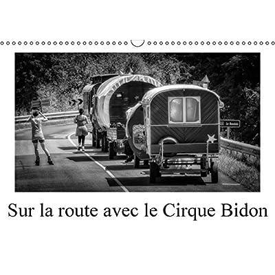 Sur la route avec le cirque Bidon : Calendrier mural A3 horizontal 2016