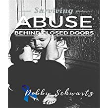 Surviving Abuse Behind Closed Doors