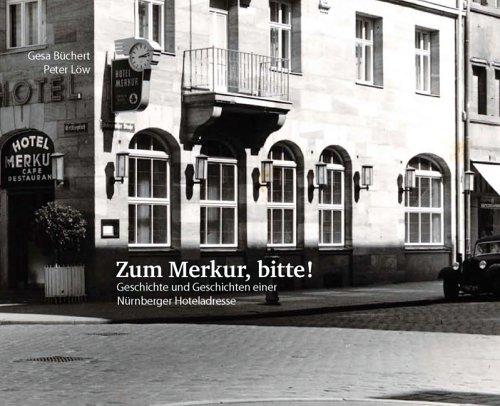 zum-merkur-bitte-geschichte-und-geschichten-einer-nrnberger-hoteladresse