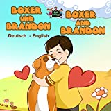 Boxer und Brandon Boxer and Brandon (german english bilingual books, german baby books, german kids books, bilingual german english book) (German English Bilingual Collection)